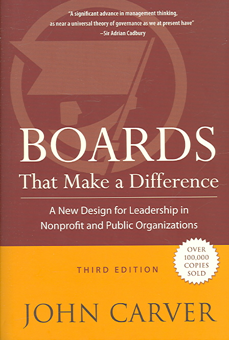 Boards That Make a Difference By Carver, John