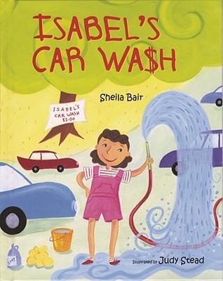 Isabel's Car Wash By Bair, Sheila/ Stead, Judy (ILT)